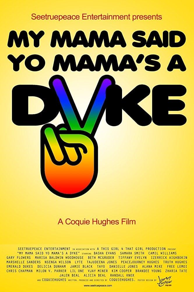 Ver My Mama Said Yo Mama's a Dyke Online HD Español (2010)