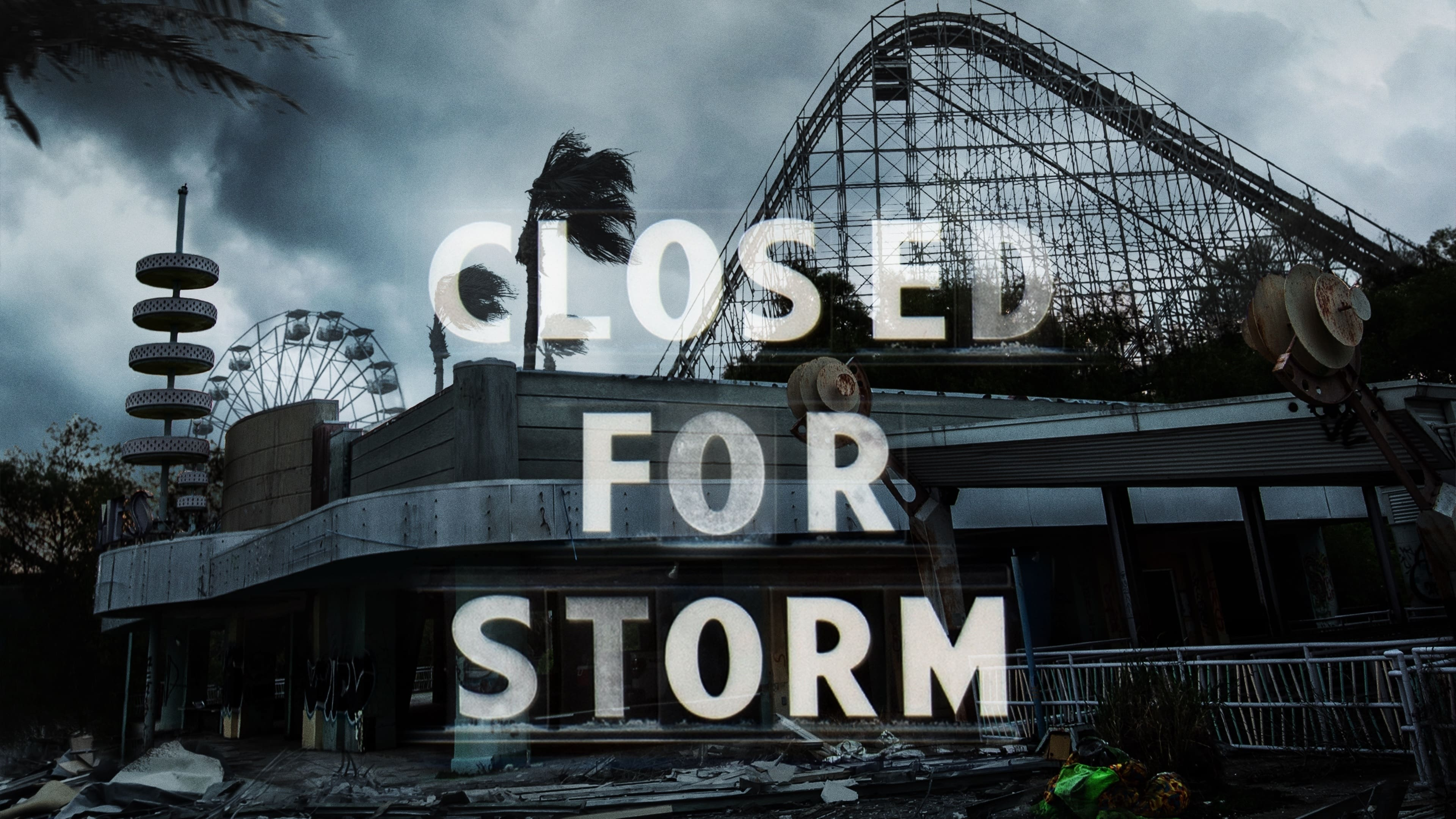 Closed for Storm