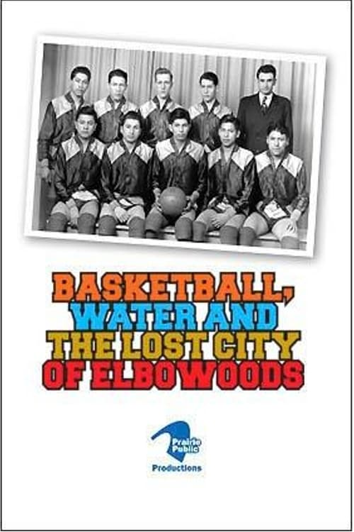 Basketball, Water and the Lost City of Elbowoods (2019)