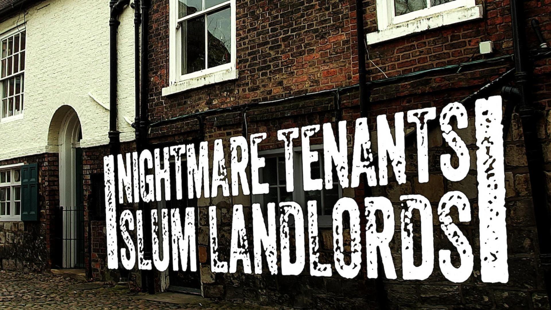 Nightmare Tenants, Slum Landlords