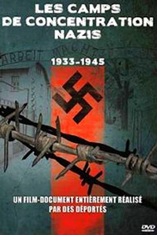Les camps de concentration nazis - 1933 1945 (2005)