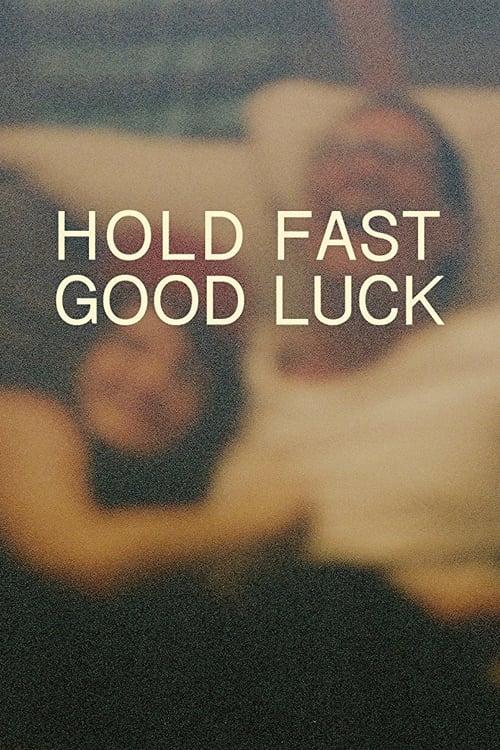 Ver Hold Fast, Good Luck Online HD Español ()