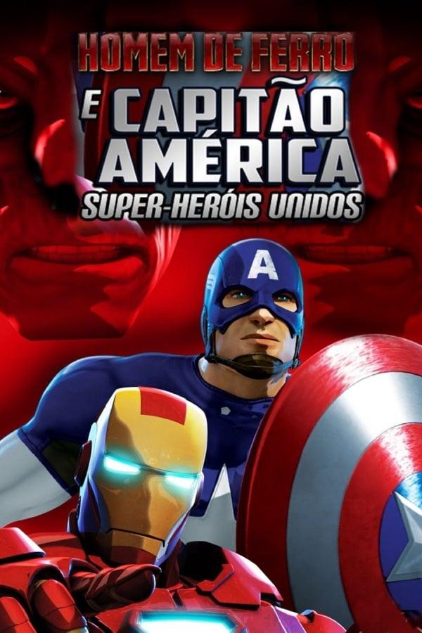 Homem de Ferro e o Capitão América Super-Heróis Unidos Dublado