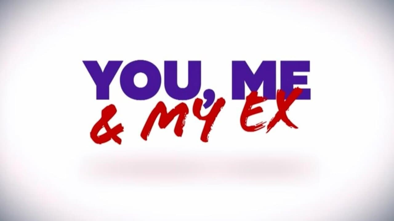 You, Me & My Ex