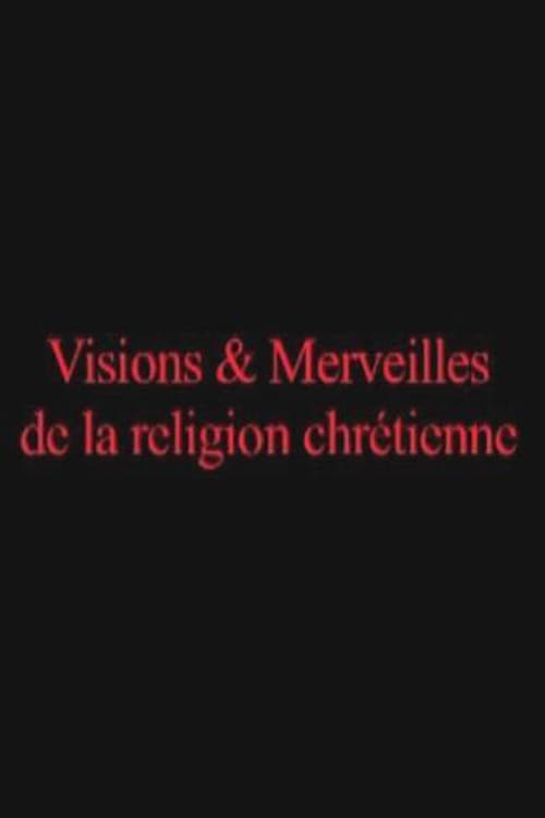 Visions and Marvels of the Christian Religion