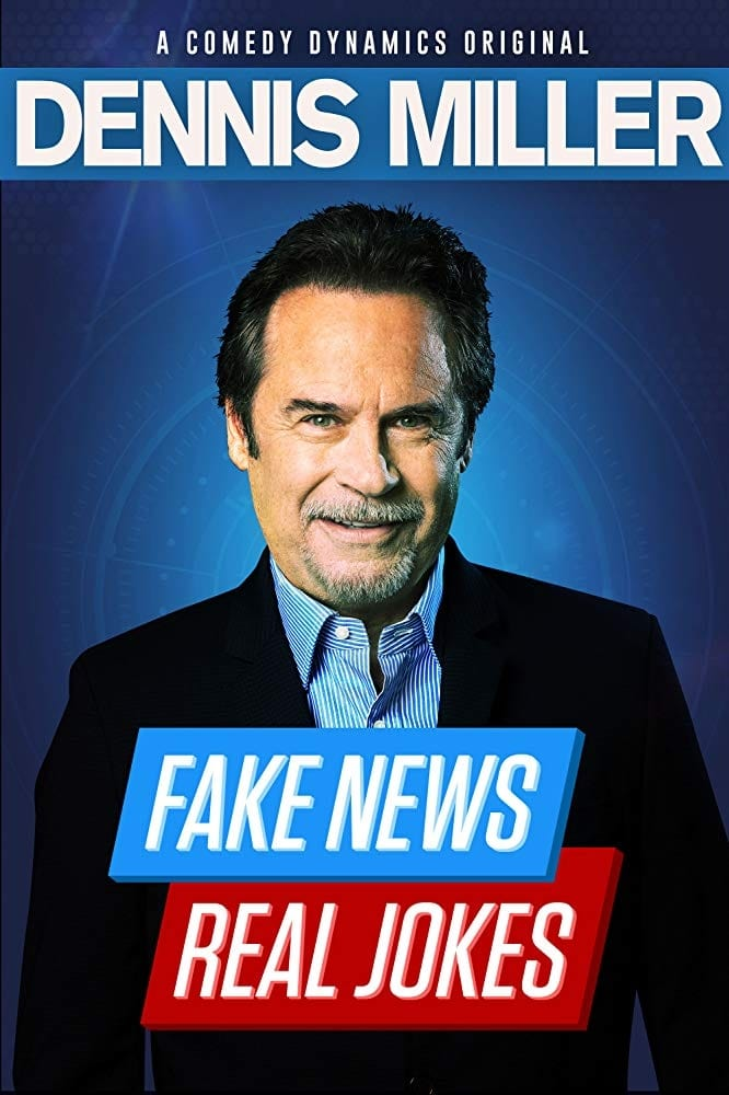 Dennis Miller: Fake News, Real Jokes (2018)
