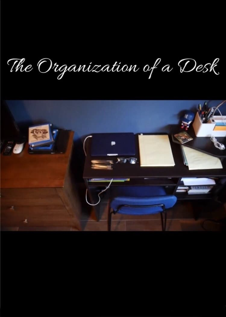 The Organization of a Desk (2019)