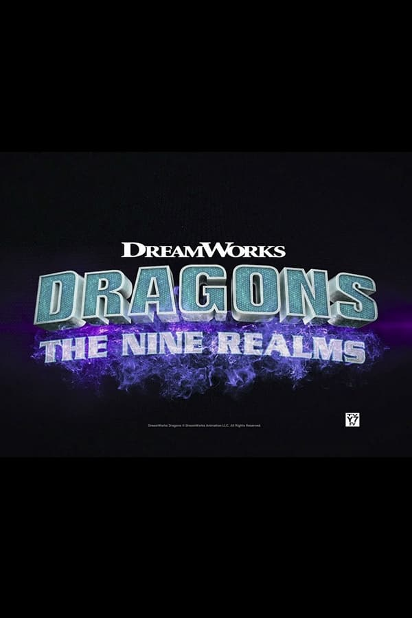 Dragons: The Nine Realms TV Shows About Dragon