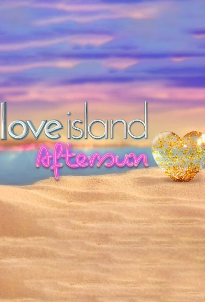 Love Island: Aftersun (2017)