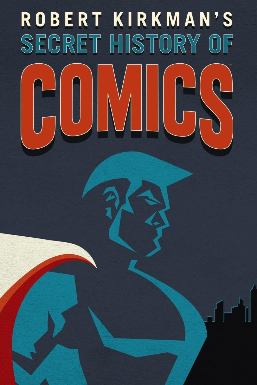 Robert Kirkman's Secret History of Comics TV Shows About Dc Comics