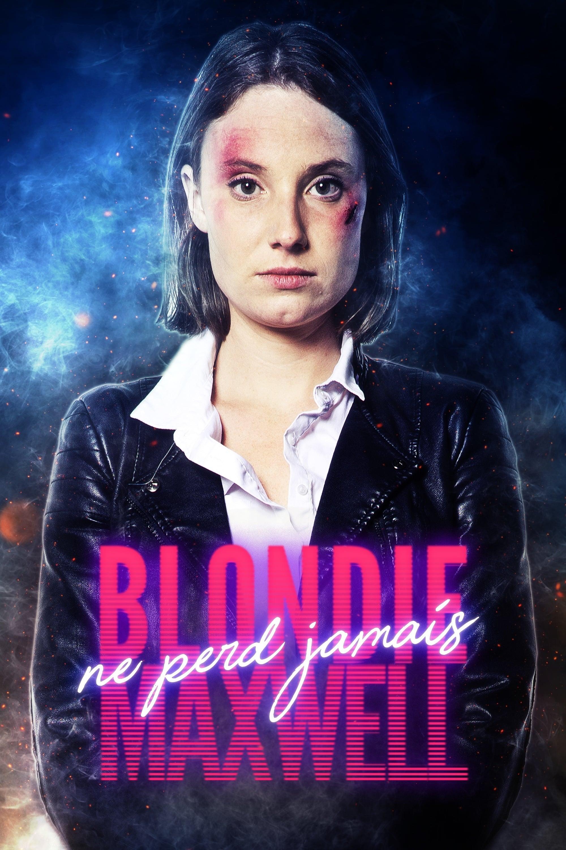 BlondieMaxwell Ne Perd Jamais - 2020