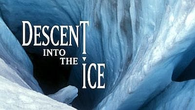 NOVA Season 31 :Episode 12  Descent Into the Ice
