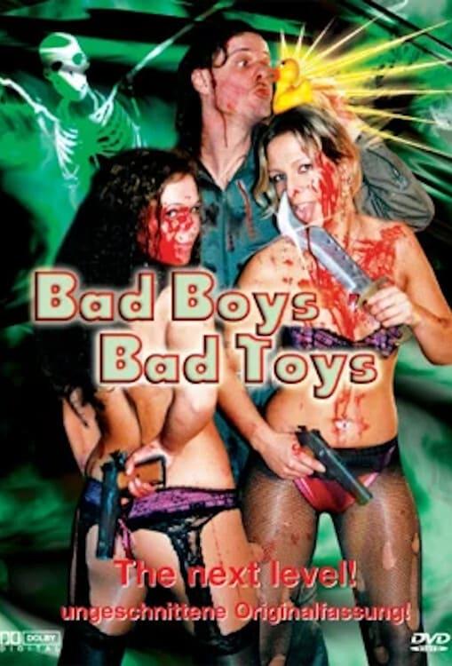 Bad Boys - Bad Toys (2007)