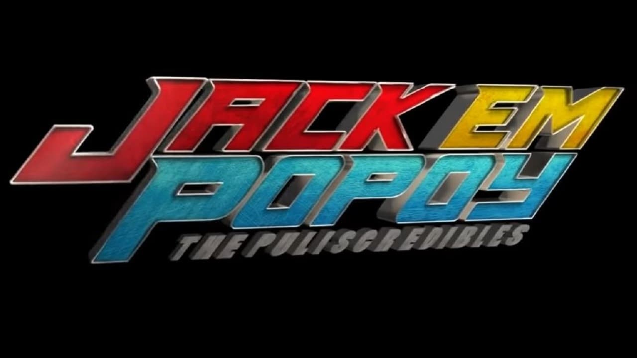 Jack Em Popoy: The Puliscredibles (2018)