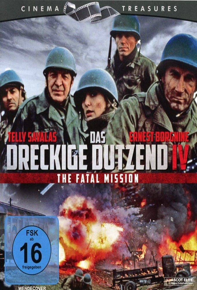 The Dirty Dozen: The Fatal Mission / Και οι δώδεκα ήταν καθάρματα: Η μοιραία αποστολή