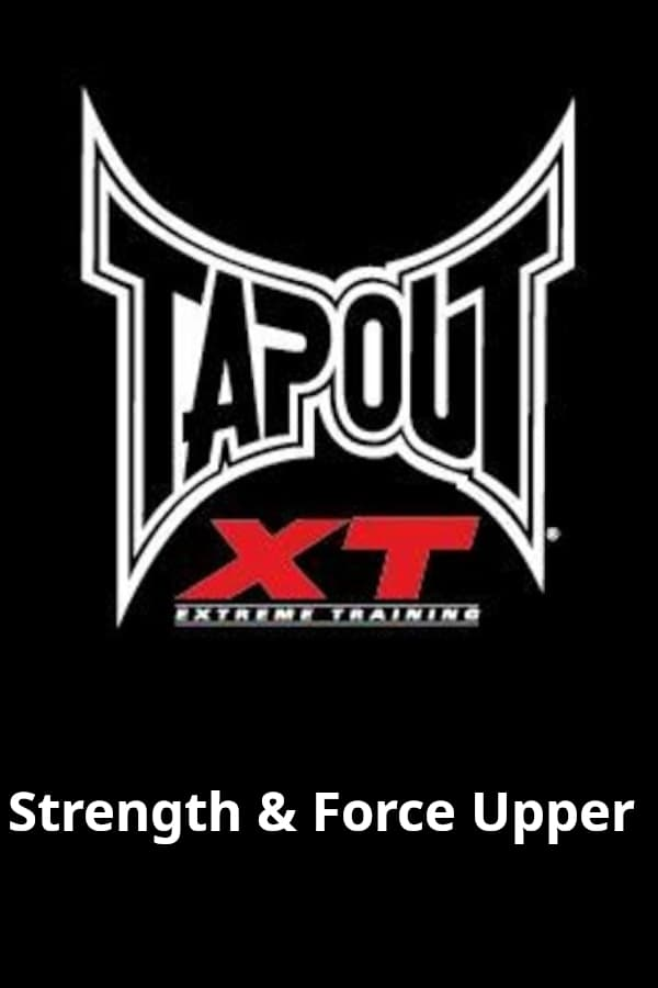 Tapout XT - Strength & Force Upper (2012)