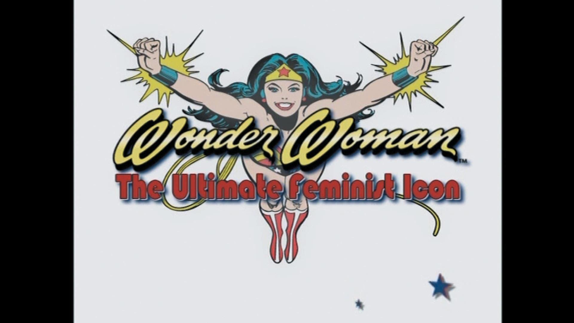 Wonder Woman Season 0 :Episode 3  The Ultimate Feminist Icon