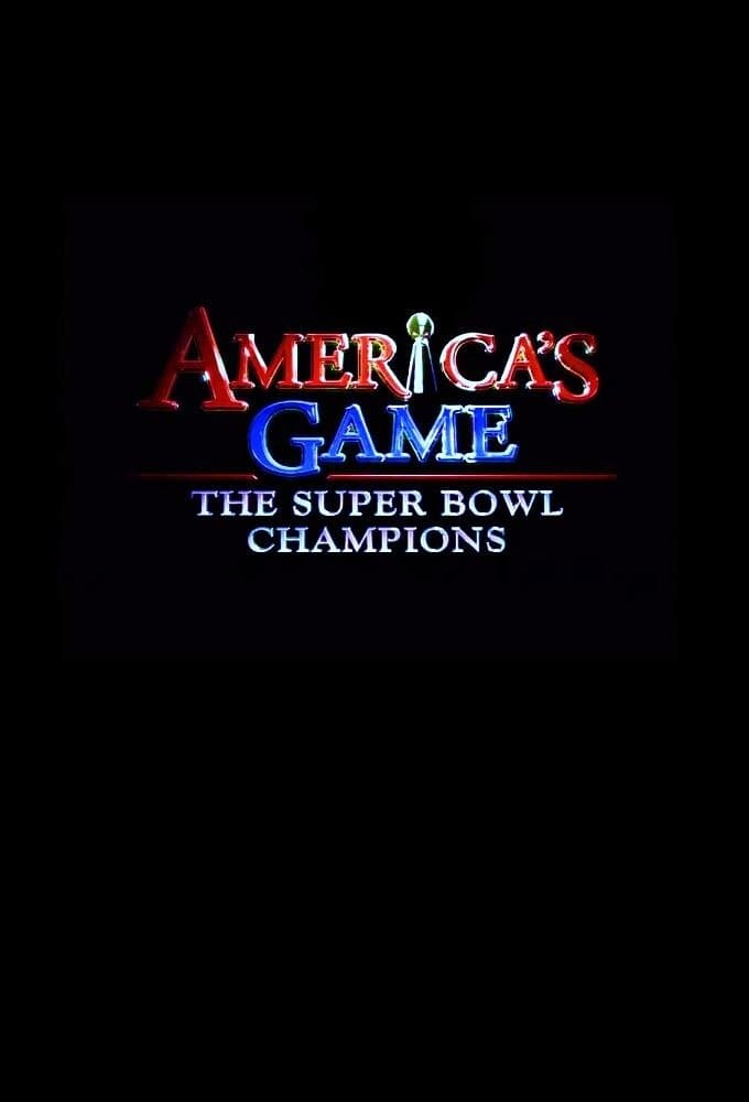 America's Game: The Super Bowl Champions TV Shows About American Football