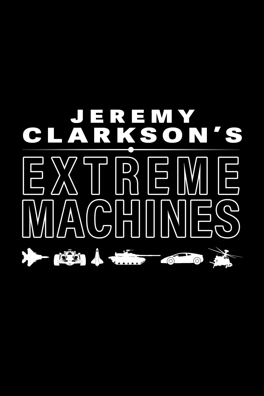 Jeremy Clarkson's Extreme Machines (1998)