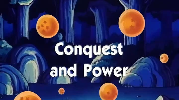 Dragon Ball Season 1 :Episode 114  Conquest and Power