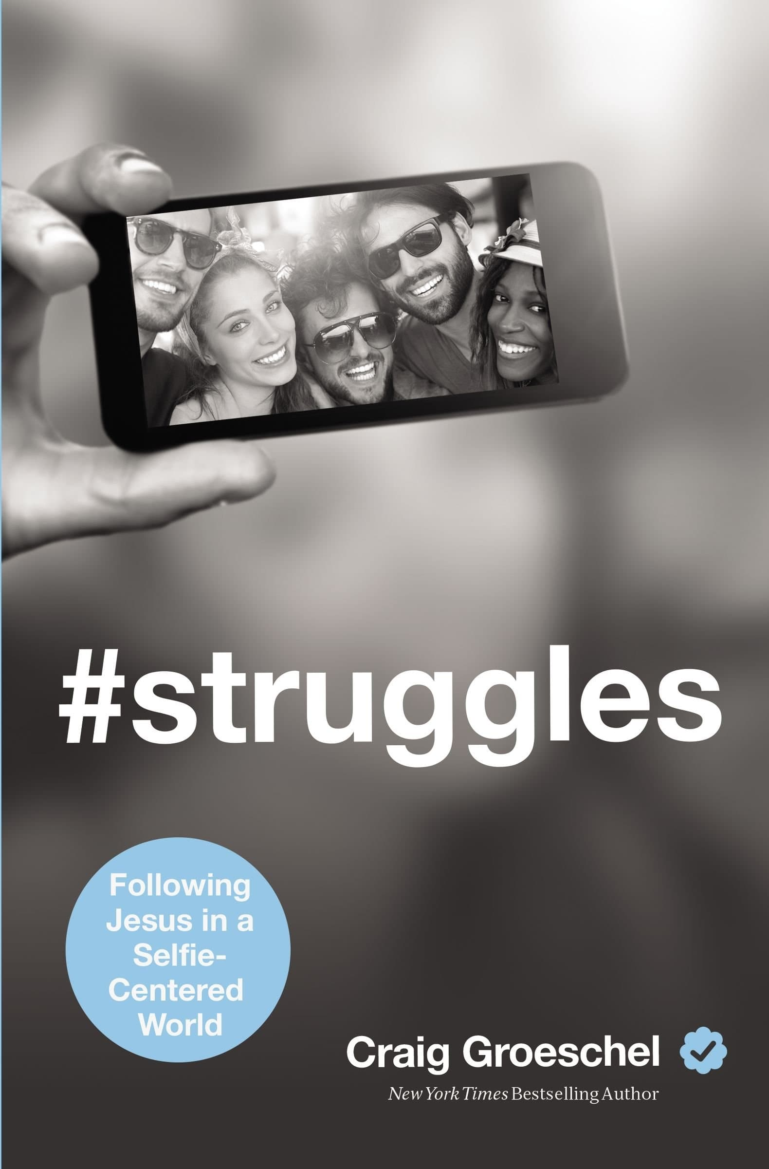 #Struggles: Following Jesus in a Selfie-Centered World (2015)