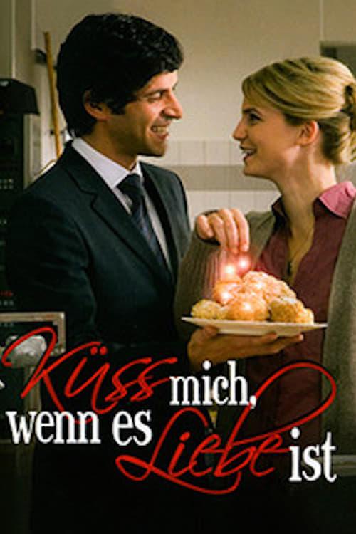 Küss mich, wenn es Liebe ist