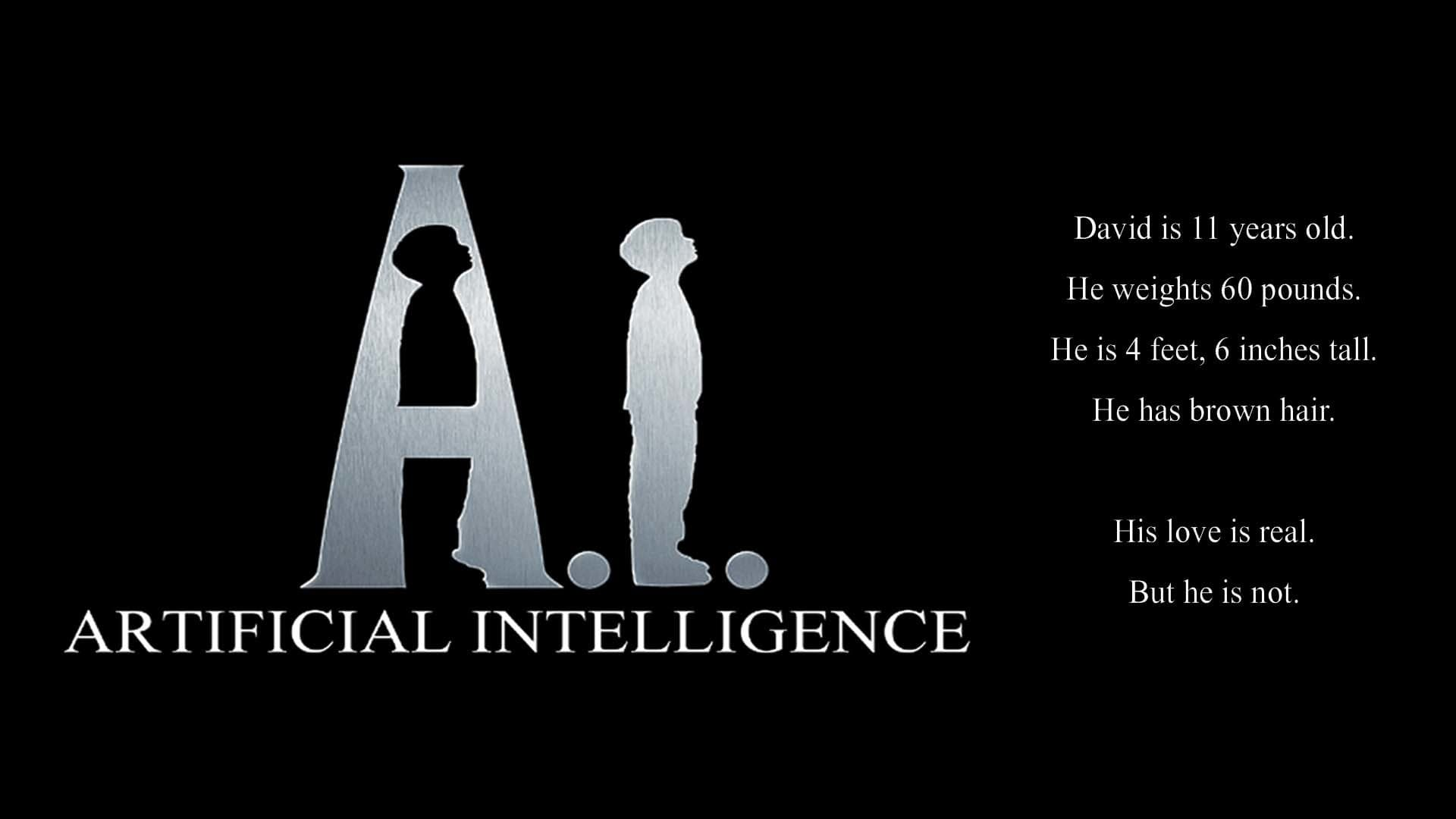artificial inteligence Ai artificial intelligence  one of the mecha-producing companies builds david, an artificial kid which is the first to have real feelings,.