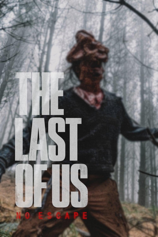 The Last of Us - No Escape