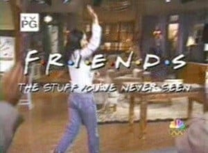 Friends: The Stuff You've Never Seen