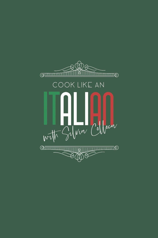 Cook Like An Italian With Silvia Colloca (2020)