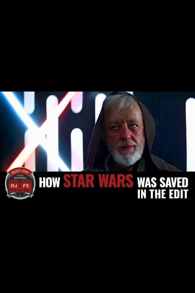 How Star Wars Was Saved in the Edit (2017)