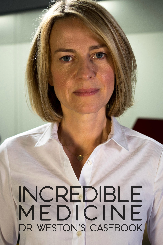 Incredible Medicine: Dr Weston's Casebook TV Shows About Medicine