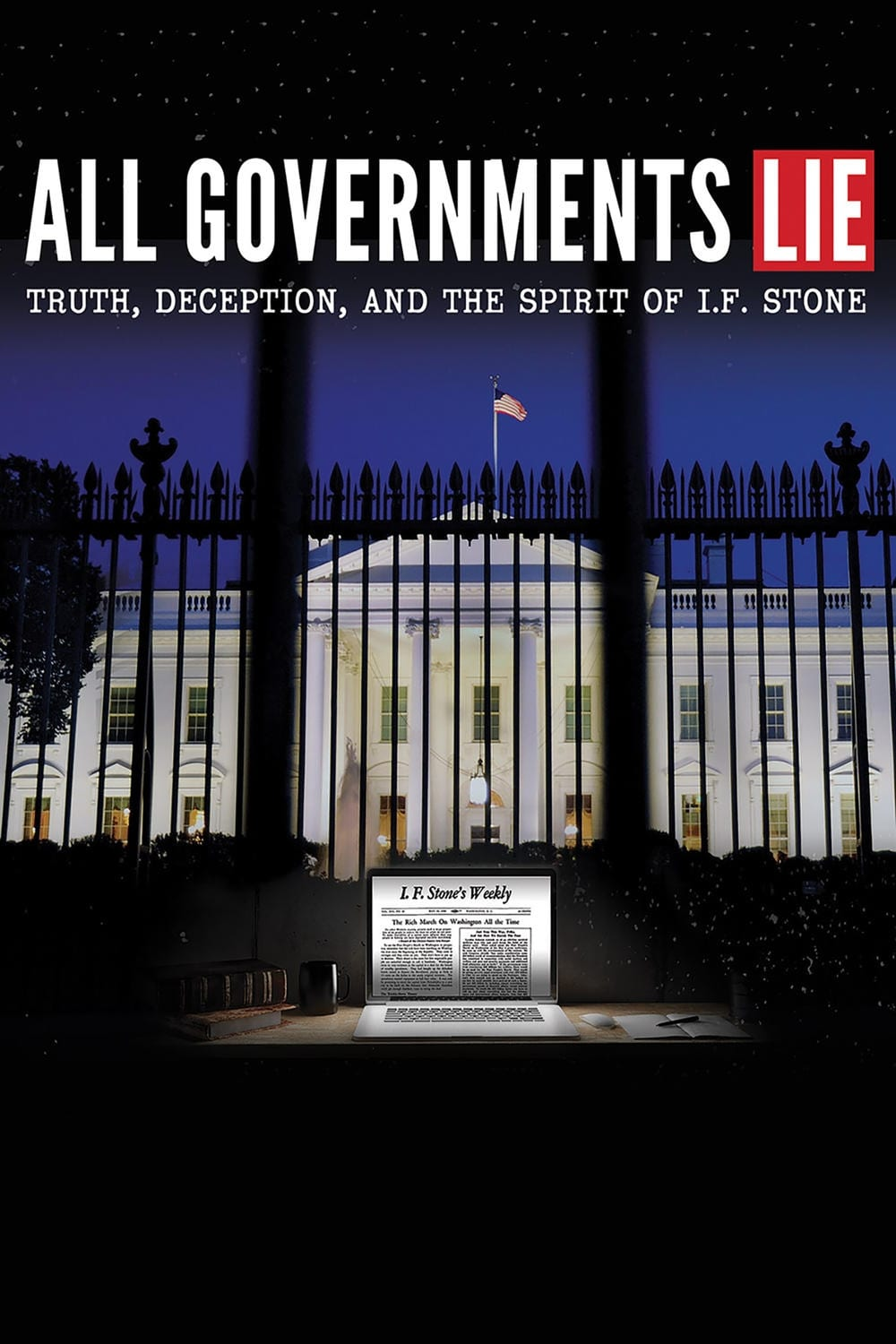 watch All Governments Lie: Truth, Deception, and the Spirit of I.F. Stone 2016 Stream online free