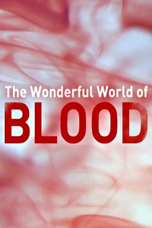 The Wonderful World of Blood with Michael Mosley (2015)