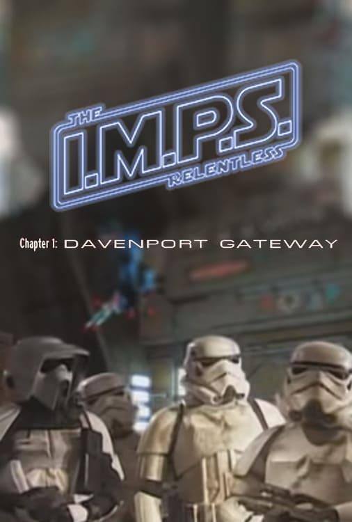 I.M.P.S. The Relentless - Davenport Gateway