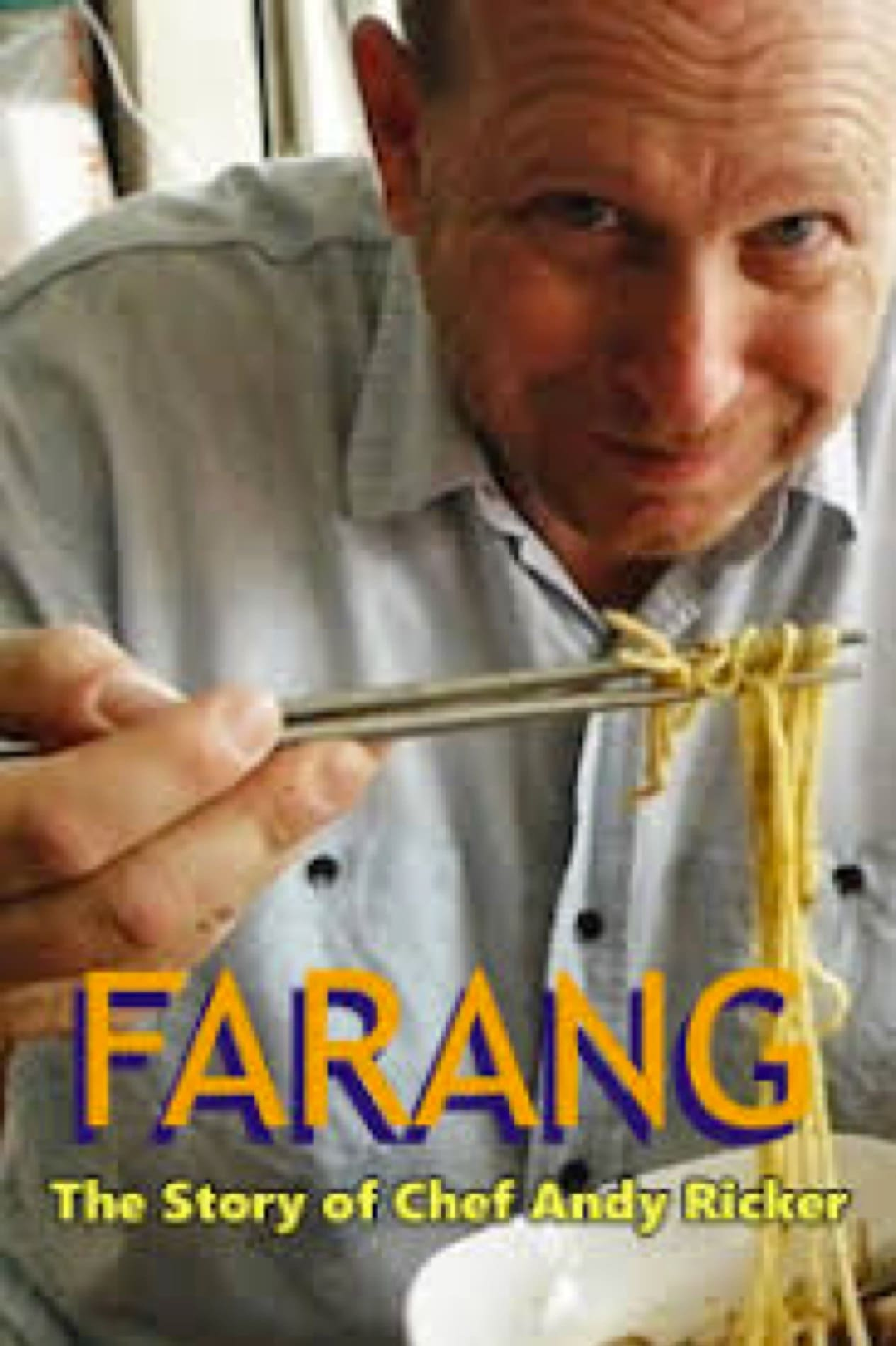 FARANG: The Story of Chef Andy Ricker of Pok Pok Thai Empire (1970)
