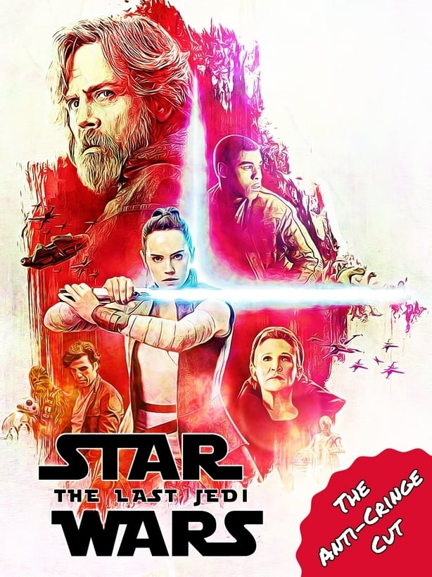 Star Wars: Episode VIII - The Last Jedi: Anti-Cringe-Cut