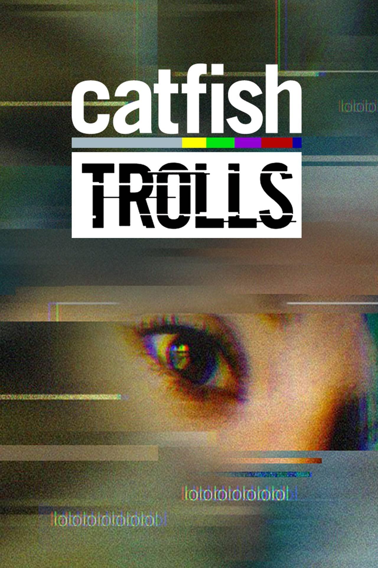 Catfish: Trolls (2018)