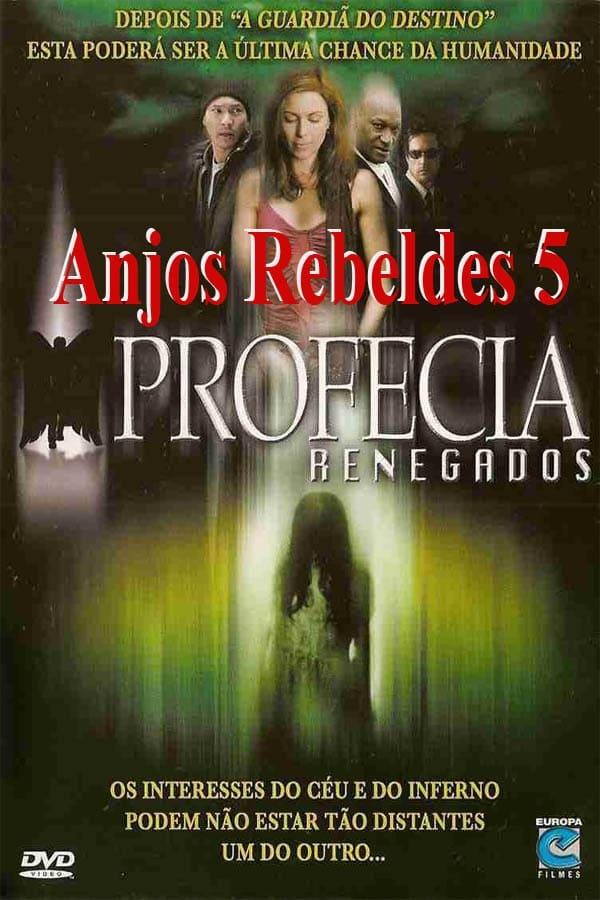 Anjos Rebeldes 5 – Profecia Renegados Dublado