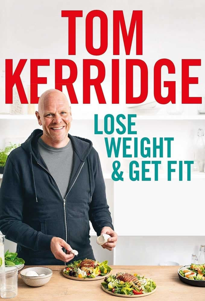 Lose Weight and Get Fit with Tom Kerridge (2020)