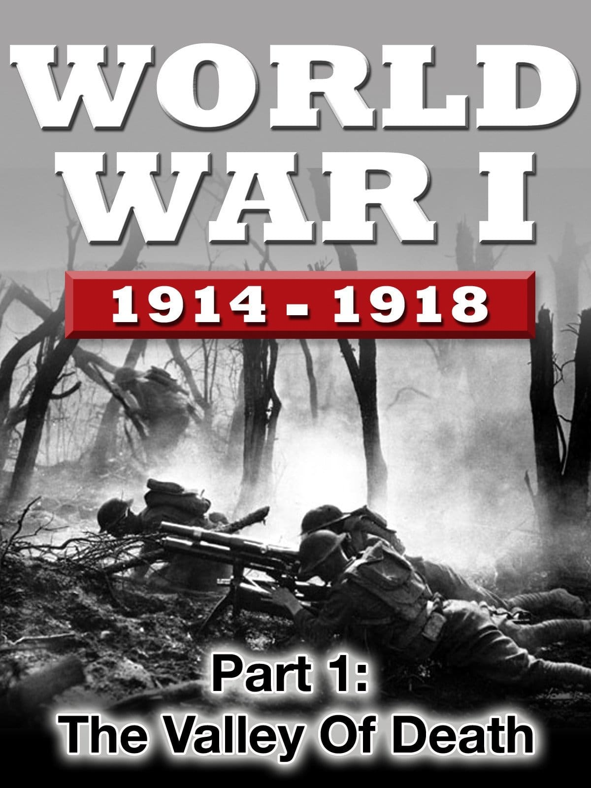 WWI The War To End All Wars - Part 1: The Valley of Death on FREECABLE TV