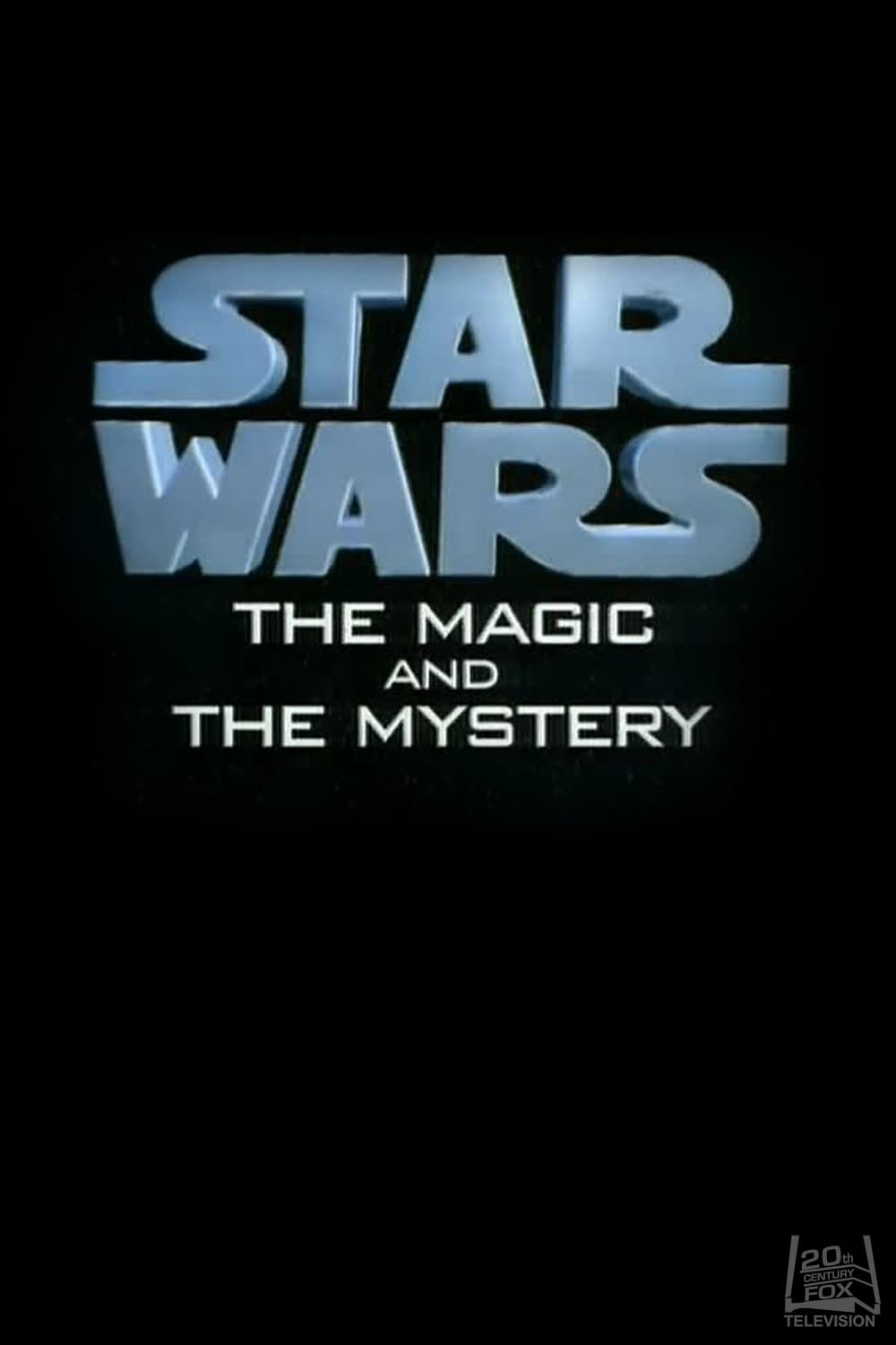 Star Wars: The Magic & the Mystery (1997)