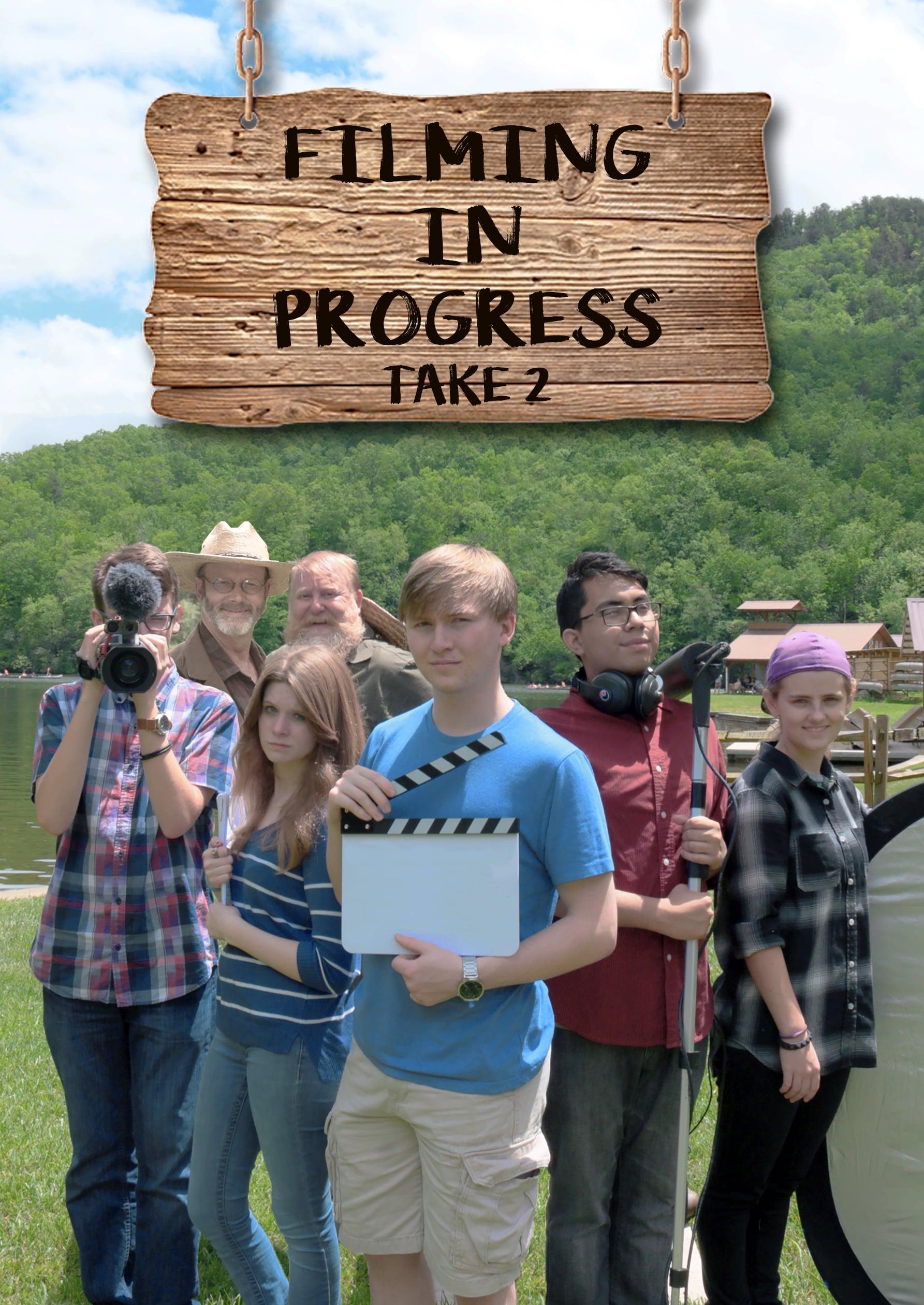 Filming in Progress – Take 2