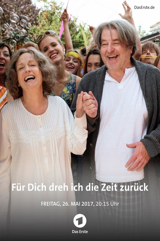 watch Für dich dreh ich die Zeit zurück 2017 online free