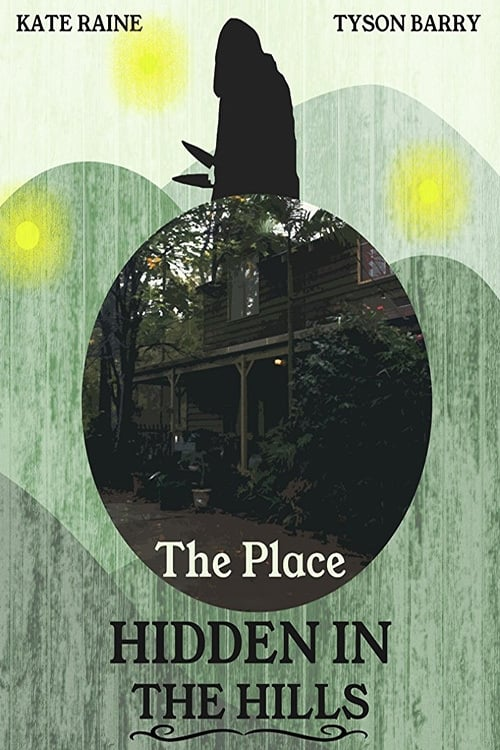 The Place Hidden in the Hills