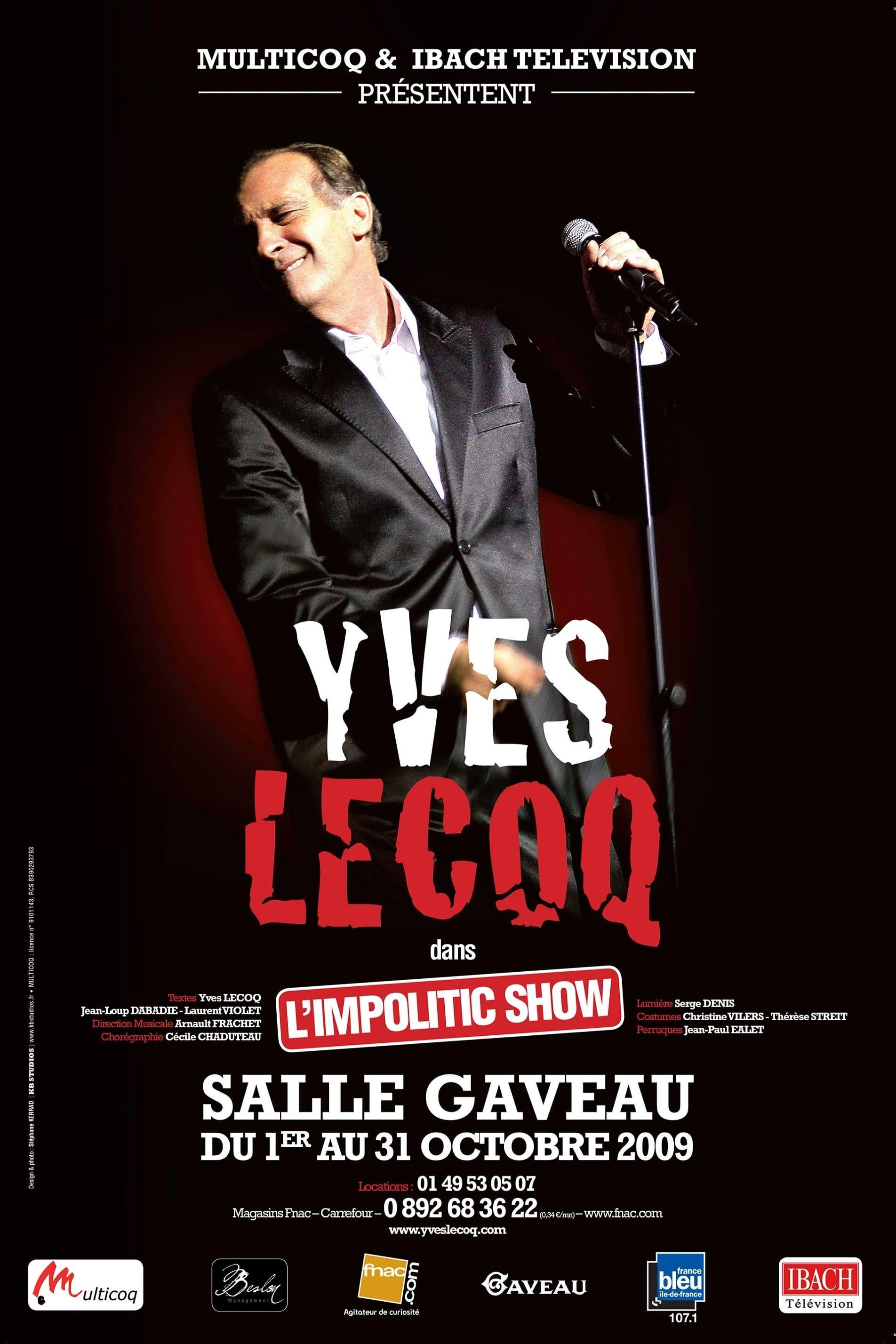 Ver Yves Lecoq – L'Impolitic Show Online HD Español ()
