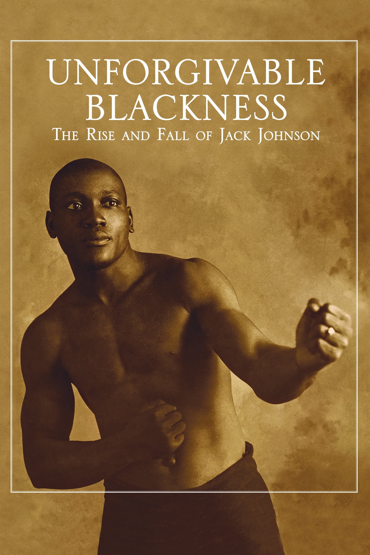 Unforgivable Blackness: The Rise and Fall of Jack Johnson (2004)