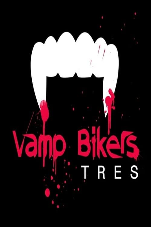 Vamp Bikers Tres on FREECABLE TV