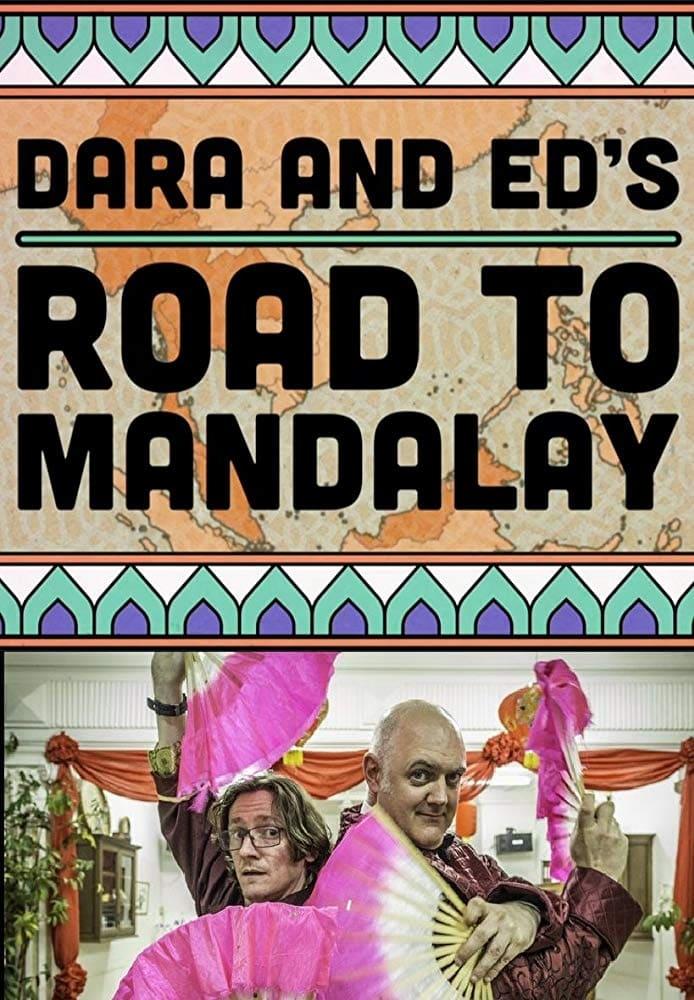 Dara & Ed's Road to Mandalay (2017)