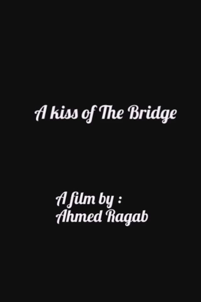 A Kiss of The Bridge (2017)